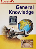 Lucent's General Knowledge for Exam Preparation book