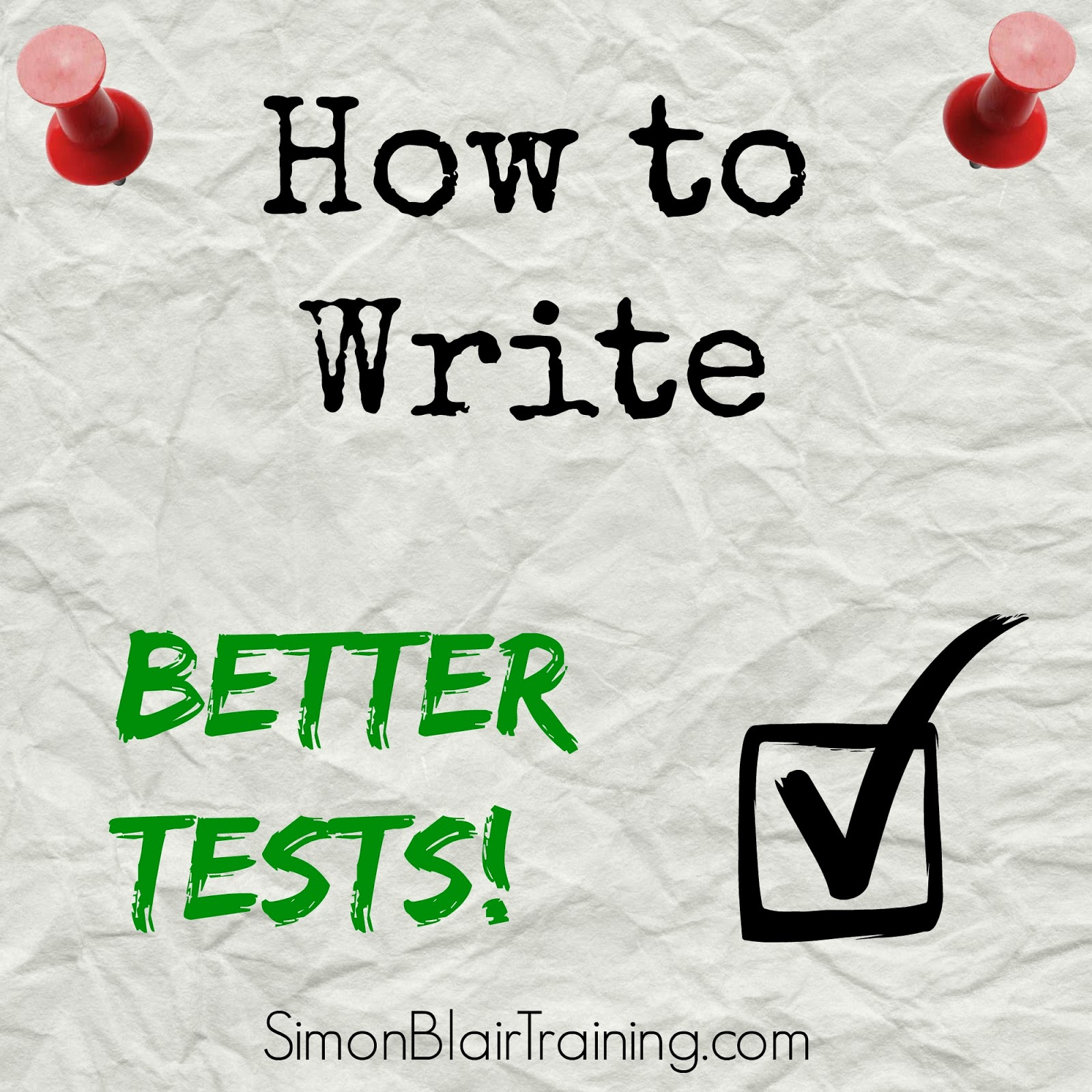 how to write better tests