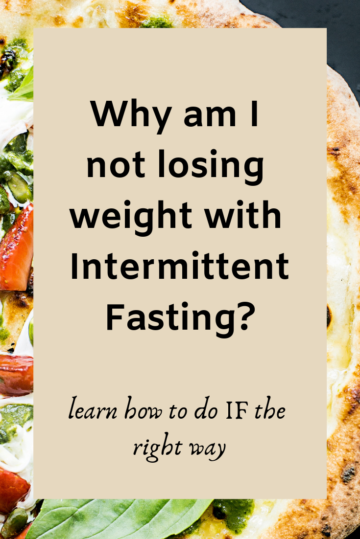 Why am I not losing weight, why am i not losing weight with intermittent fasting, intermittent fasting hacks.
