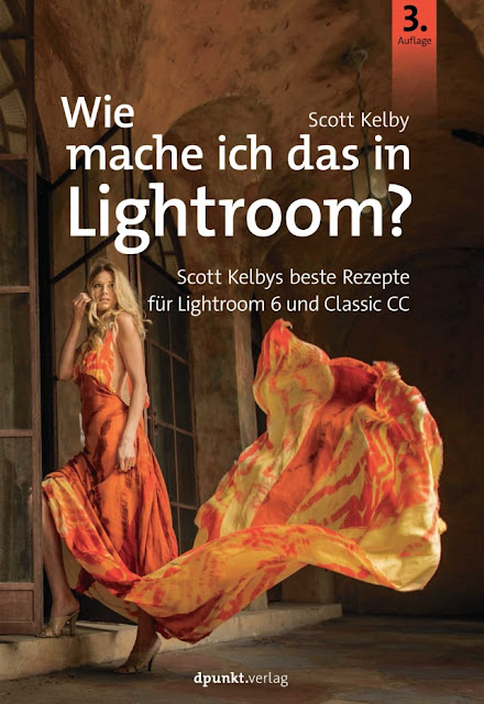 Wie mache ich das in Lightroom - Scott Kelbys beste Rezepte für Lightroom 6 und Classic CC - eine Buchrezension, Buchvorstellung - Blog Topfgartenwelt
