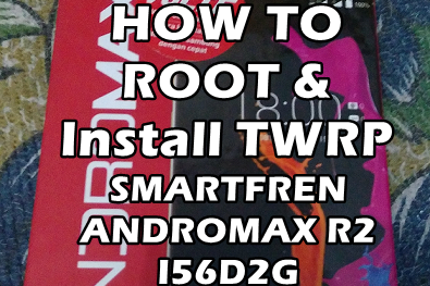 Cara Mudah Root dan Pasang TWRP Andromax R2 I56D2G Tested 100%