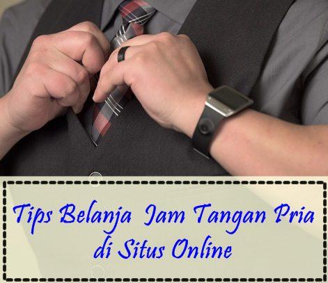 Tips Belanja Jam Tangan Pria di Situs Online