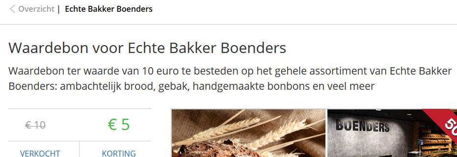 https://www.socialdeal.nl/deals/achterhoek/echte-bakker-boenders/waardebon-ter-waarde-van-10-euro-te-besteden-op-het-gehele-assortiment-van-echte-bakker-boenders-ambachtelijk-brood-gebak-handgemaakte-bonbons-en-veel-meer-april-2019-achterhoek