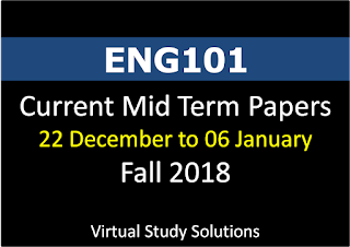 ENG101 English Comprehension Current Mid Term Paper Fall 2018