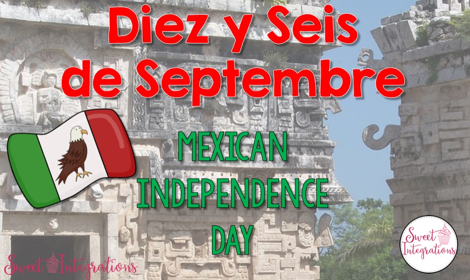 Mexican Independence Day; Activities about Mexico and the celebration.