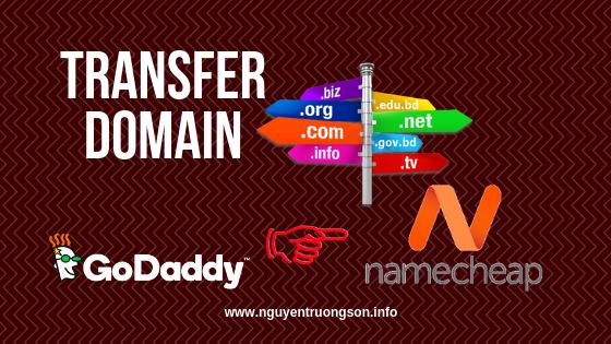 Hướng dẫn Transfer Domain từ GoDaddy về Namecheap 2019