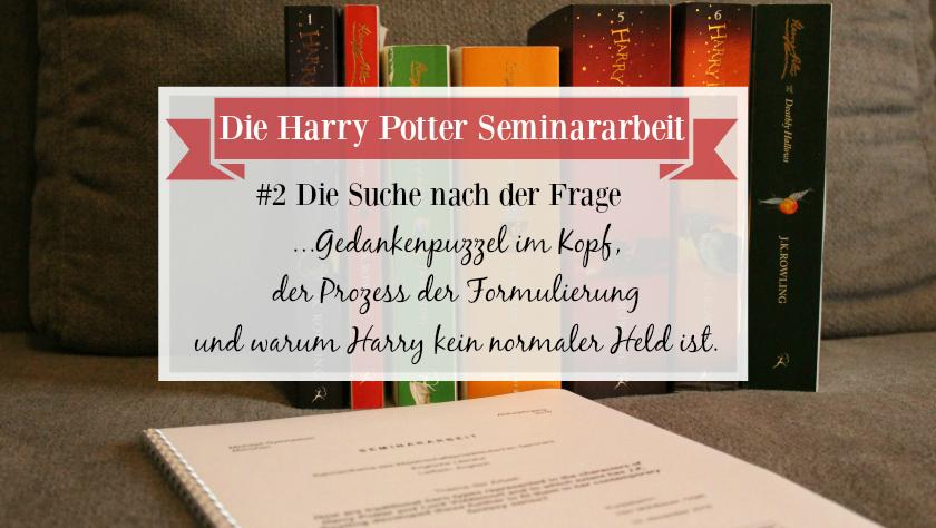 Bookleyish Die Harry Potter Seminararbeit 2 Die Suche Nach Der Frage