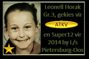 Met die aanbieding van haar Gr.3 SIRKUS toespraak, is Leonell Horak gekies vir die Super 12 asook die ATKV 2014 span van Pietersburg-Oos Laerskool! Baie geluk, Leonell!!