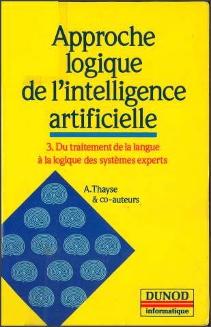 Approche logique de l'intelligence artificielle Tome 3 : Du traitement de la langue à la logique des systèmes experts