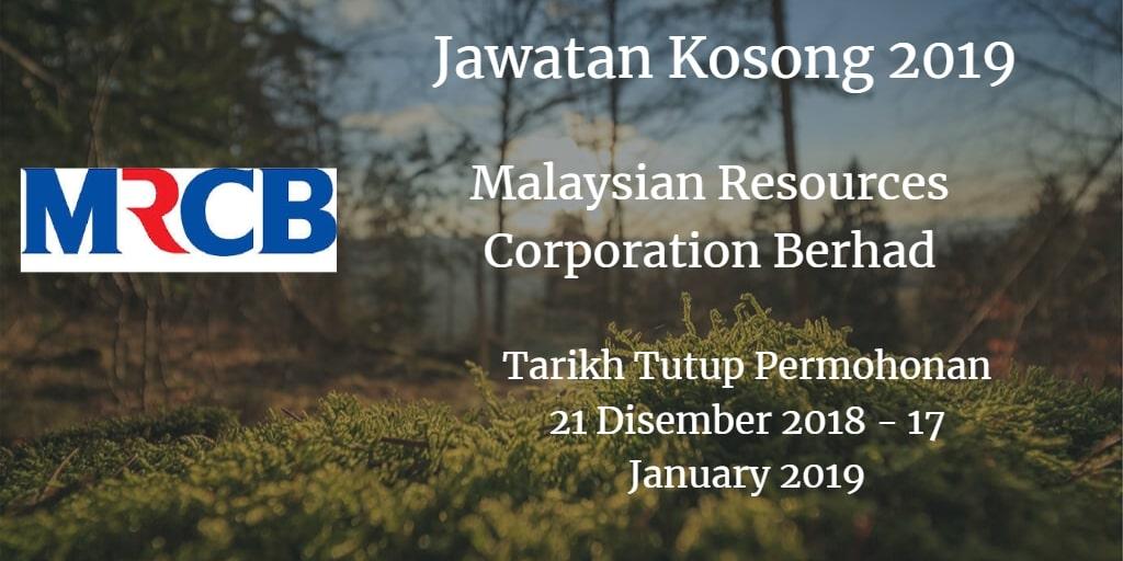 Jawatan Kosong MRCB 21 Disember 2018 - 17 January 2019