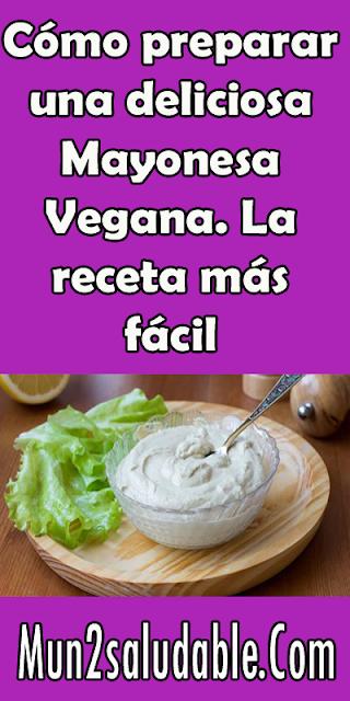 Cómo preparar una deliciosa Mayonesa Vegana. La receta más fácil