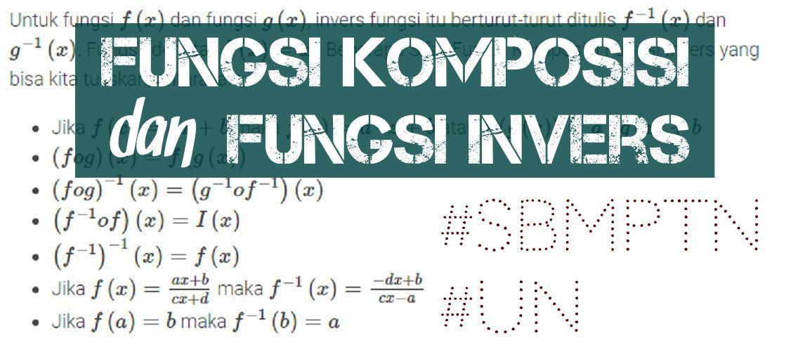 Matematika Dasar Fungsi Komposisi dan Fungsi Invers (FKFI) (*Soal Dari Berbagai Sumber)