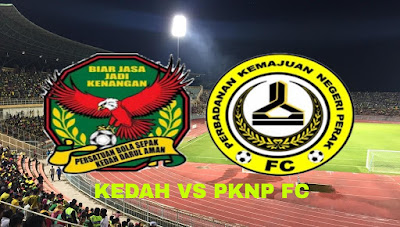 Live Streaming Kedah vs PKNP FC Liga Super 29.7.2018