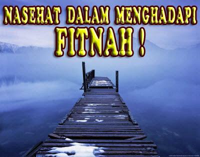 http://3.bp.blogspot.com/-g2vcmFnQkA0/UkaERt6TNrI/AAAAAAAAXKw/w8Zgx8PnMhY/s1600/Nasehat+Dalam+Menghadapi+Fitnah+!.jpg