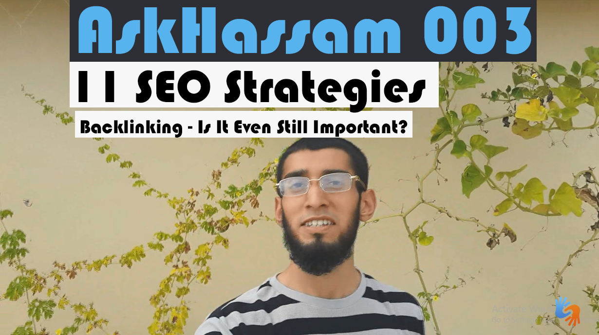 AskHassam 003: 11 SEO Strategies, Backlinking - Is It Even Still Important?