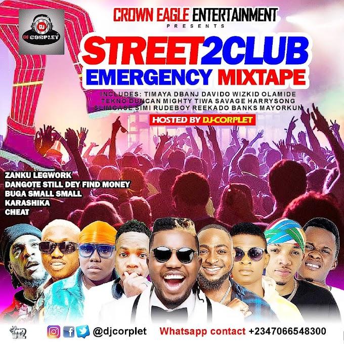 Download Mixtape :  Dj-Corplet  Street 2 Club Emergency Mixtape