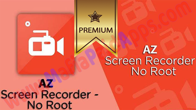 AZ Screen Recorder – No Root 4.9.4 Apk Premium Unlocked Mod for android