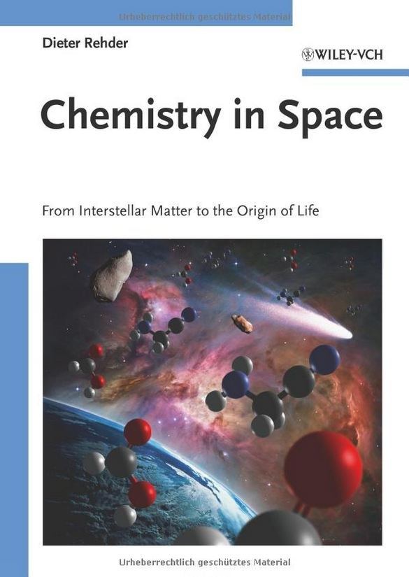 Dieter Rehder - Chemistry in Space: From Interstellar Matter to the Origin of Life (2010)