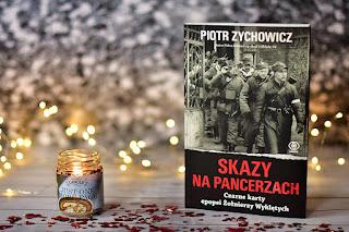 """Piotr Zychowicz - """"Skazy na pancerzach. Czarne karty epopei Żołnierzy Wyklętych"""""""