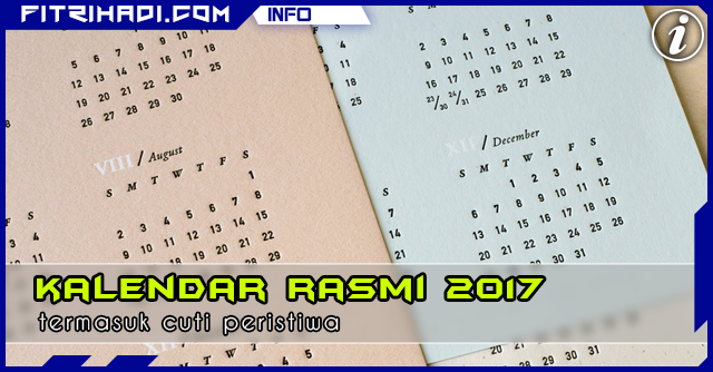 (Gambar) Kalendar 2017 Termasuk Cuti Peristiwa