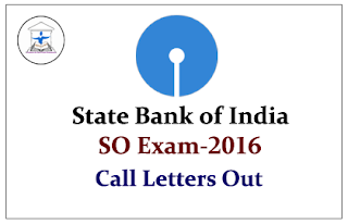 SBI SO Exam- 2016 Call Letter Out