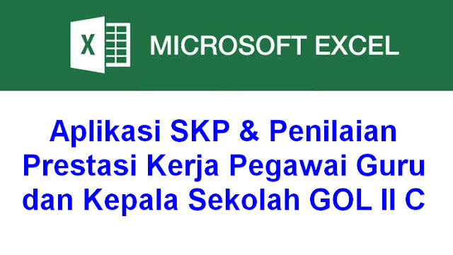 Aplikasi SKP & Penilaian Prestasi Kerja Pegawai Guru dan Kepala Sekolah GOL II C
