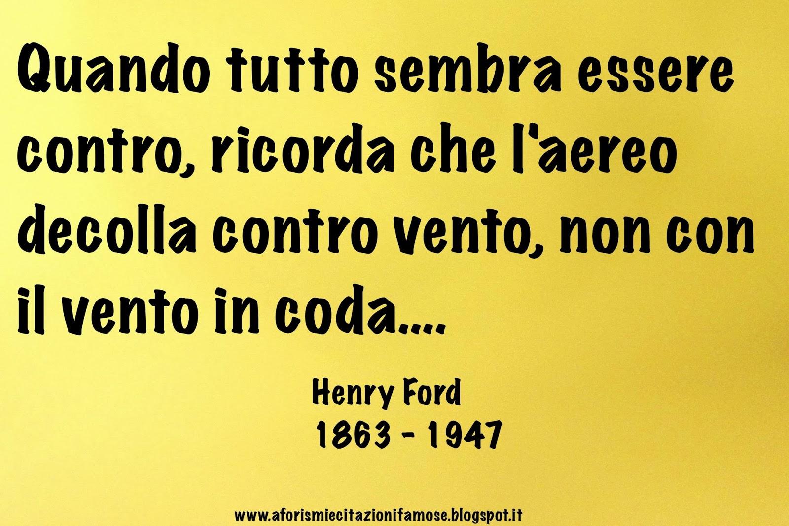 Aforismi E Citazioni Famose Frase Celebre Henry Ford