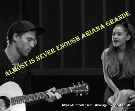 Almost Is Never Enough Ariana Grande