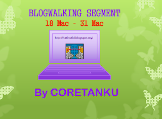http://hatinufid.blogspot.my/2016/03/blogwalking-by-coretanku.html