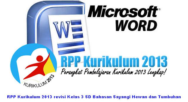 RPP Kurikulum 2013 revisi Kelas 3 SD Bahasan Sayangi Hewan dan Tumbuhan