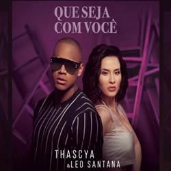 Baixar Música Que Seja Com Você - Thascya e Léo Santana Mp3