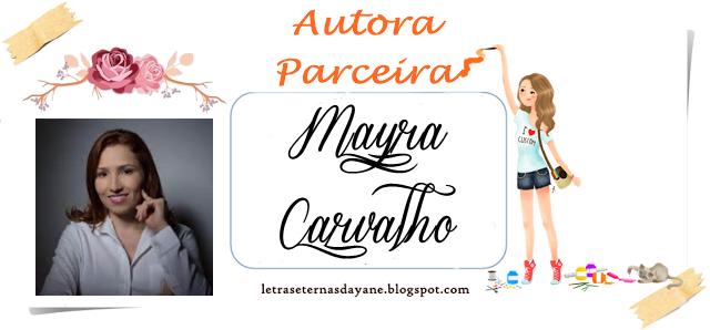 http://letraseternasdayane.blogspot.com.br/search/label/Mayra%20Carvalho