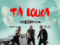 Deejay Telio & Deedz B Feat. Mc Bin Laden - Tá Louca (Afro Beat) [Download]