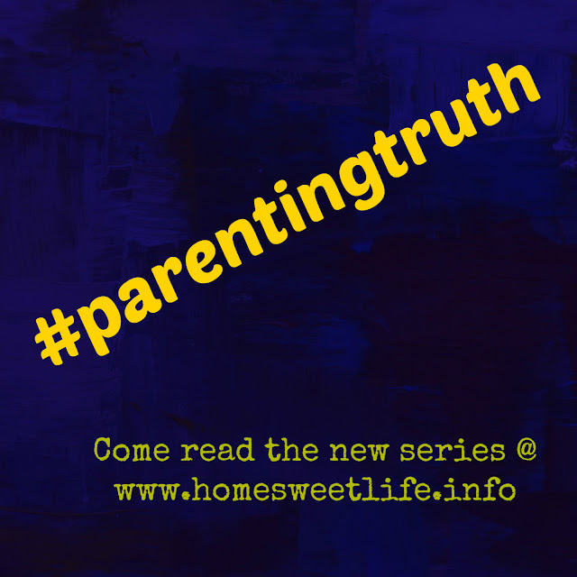weekly series, parenting as an art form, #parentingtruth