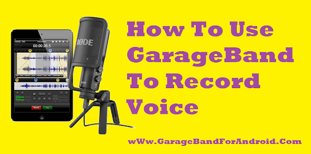 How To Use GarageBand To Record Voice On MAC, iPhone/iPad 2017