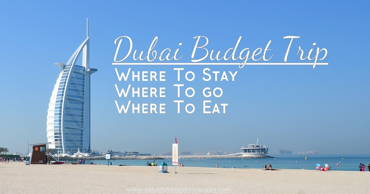 Dubai budget trip where to stay where to go where to for Where to stay in dubai