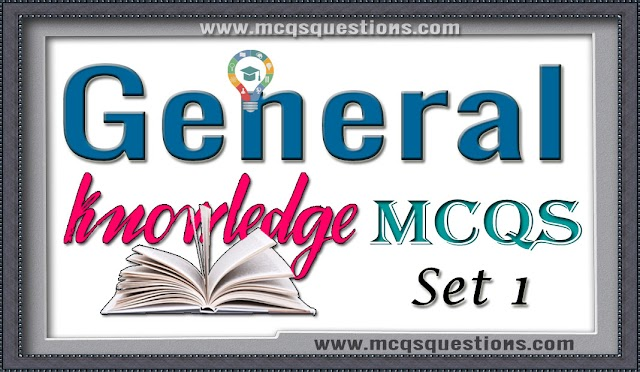 General Knowledge MCQs Set 1