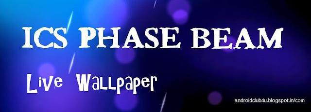 3d Effect Live Wallpaper V Apk Ics Phase Beam Live Wallpaper Android Club4u Latest