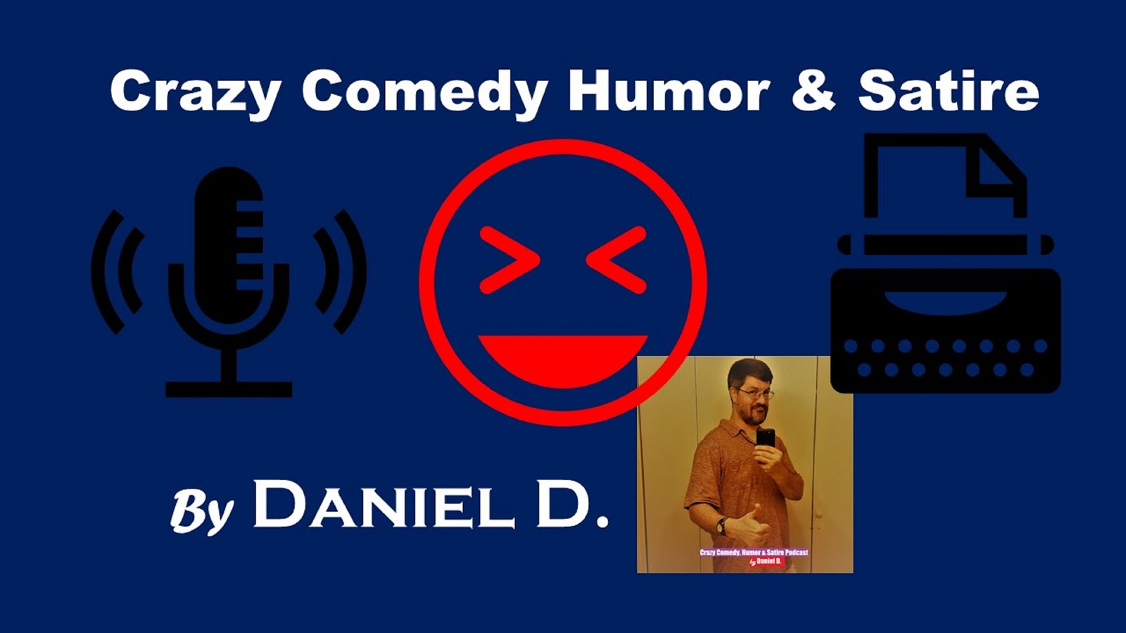 Crazy Comedy, Humor, and Satire by Daniel D
