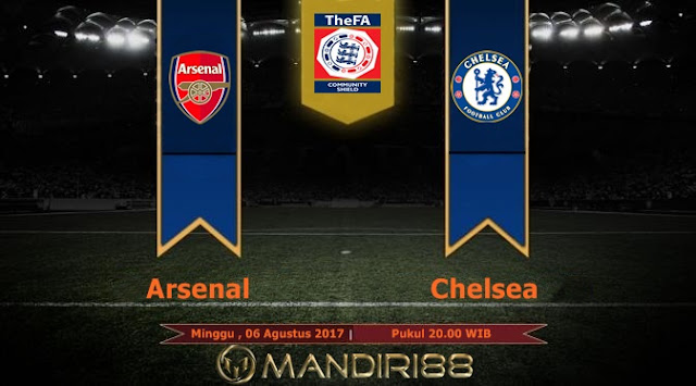 Prediksi Bola : Arsenal Vs Chelsea , Minggu 06 Agustus 2017 Pukul 20.00 WIB
