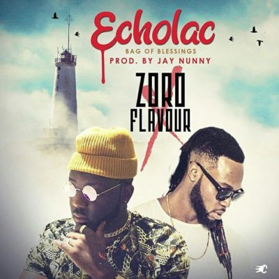 Zoro - Echolac (Bag Of Blessings) [feat. Flavour]