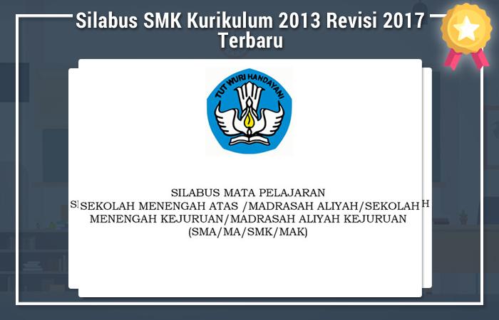 Silabus Smk Kurikulum 2013 Revisi 2017 Terbaru Kurikulum 2013 Revisi Baru