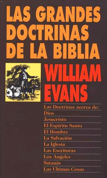 William Evans-Las Grandes Doctrinas De La Biblia-