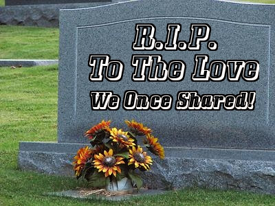 R.I.P. to the love, we once shared!