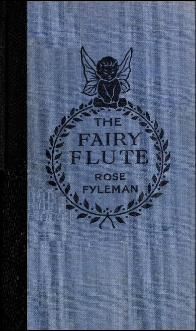 https://archive.org/stream/fairyflute00fyle#page/n0/mode/2up/search/the+fairy+flute