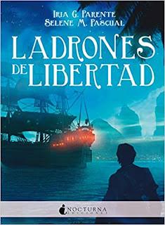 Ladrones de libertad - Iria G. Parente y Selene M. Pascual