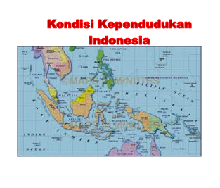 Kondisi Kependudukan Di Indonesia PPT SMP