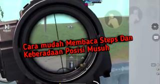 Cara gampang membaca steps posisi musuh
