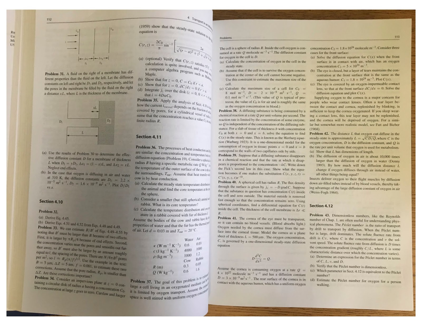 Homework problems for Chapter 4 in Intermediate Physics for Medicine and  Biology.