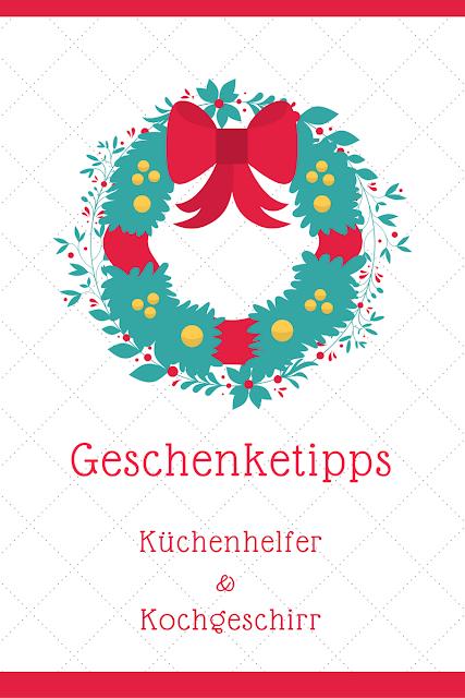 Geschenketipps zu Weihnachten - Küchenhelfer und Kochgeschirr | Arthurs Tochter Kocht von Astrid Paul